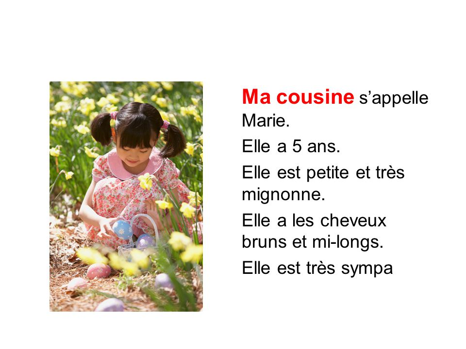 Ma cousine s'appelle Marie.