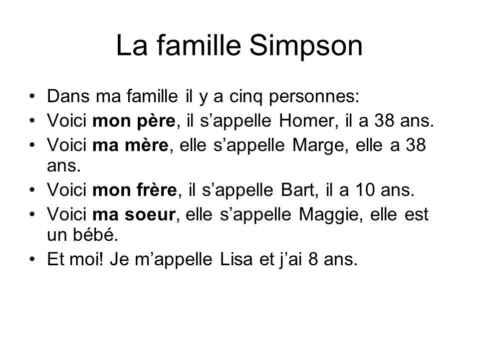 La famille Simpson Dans ma famille il y a cinq personnes: