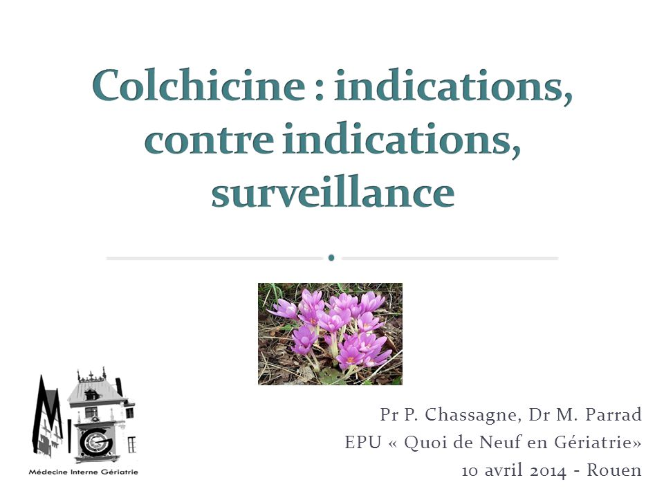 Colchicine : indications, contre indications, surveillance