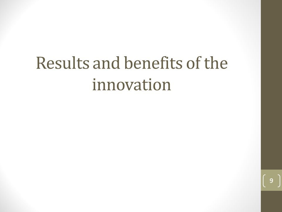 Results and benefits of the innovation