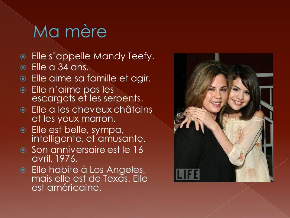 Ma mère Elle s'appelle Mandy Teefy. Elle a 34 ans.