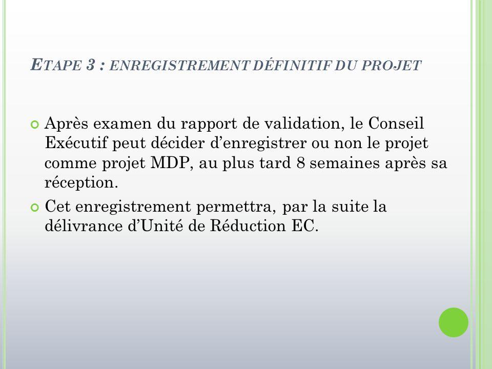 Etape 3 : enregistrement définitif du projet