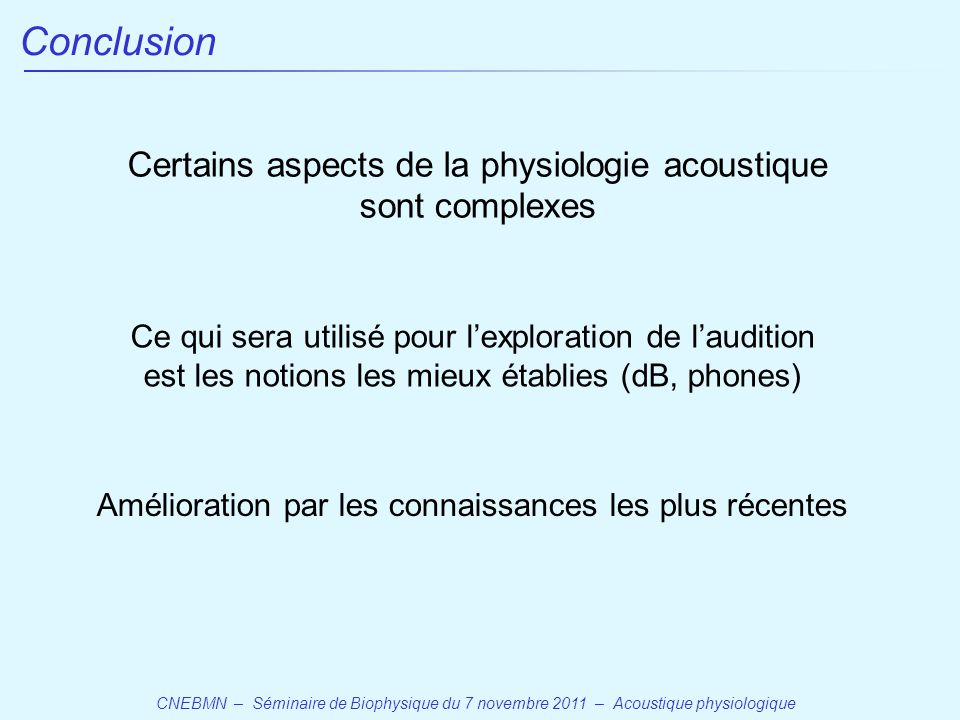 Certains aspects de la physiologie acoustique sont complexes
