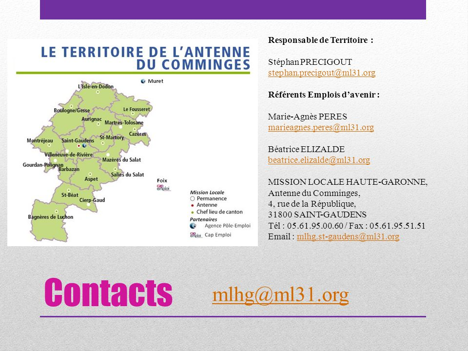 Contacts mlhg@ml31.org Responsable de Territoire : Stéphan PRECIGOUT
