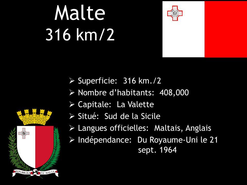 Malte 316 km/2 Superficie: 316 km./2 Nombre d'habitants: 408,000