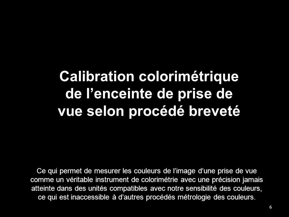Calibration colorimétrique de l'enceinte de prise de vue selon procédé breveté