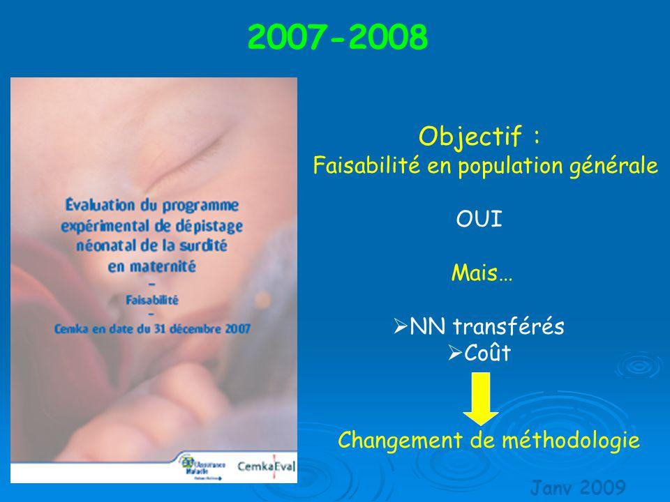 2007-2008 Objectif : Faisabilité en population générale OUI Mais…