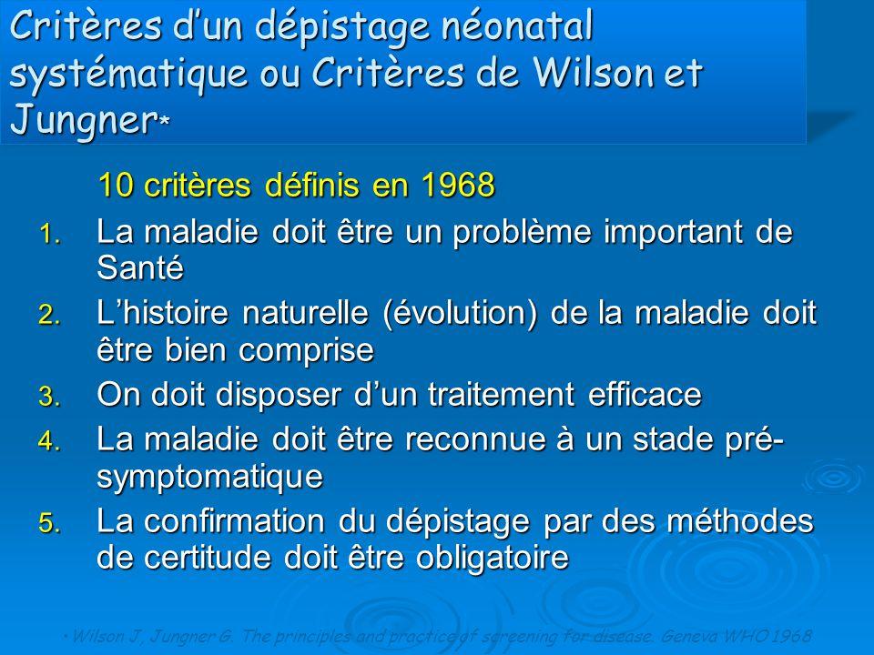 Critères d'un dépistage néonatal systématique ou Critères de Wilson et Jungner*
