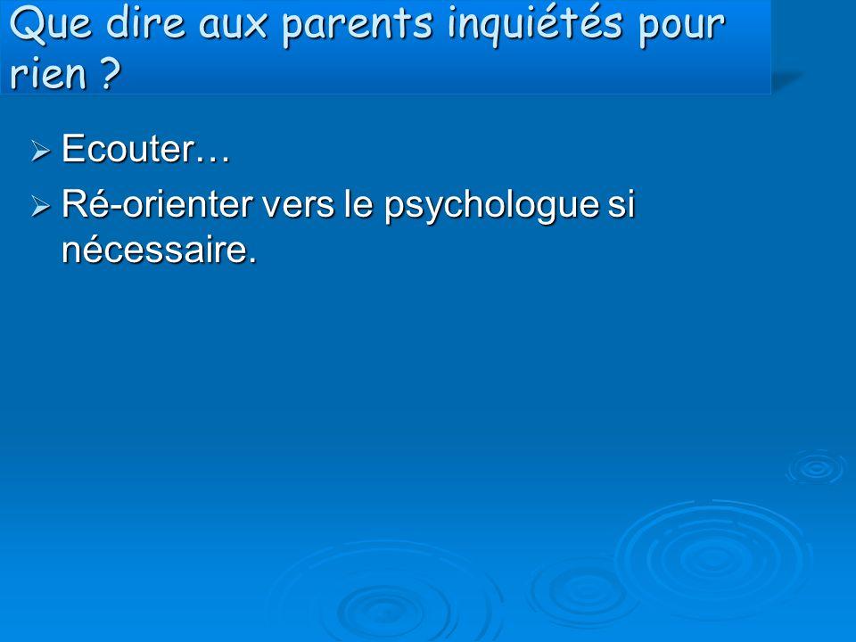 Que dire aux parents inquiétés pour rien