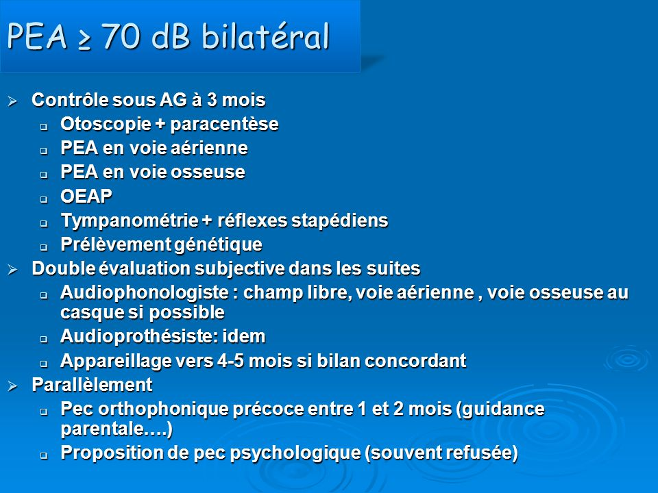 PEA ≥ 70 dB bilatéral Contrôle sous AG à 3 mois