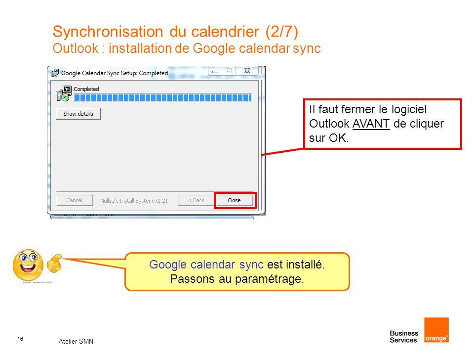 Synchronisation du calendrier (2/7) Outlook : installation de Google calendar sync