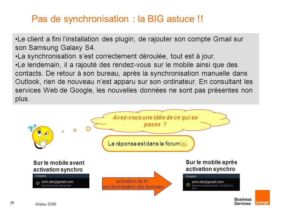 Pas de synchronisation : la BIG astuce !!