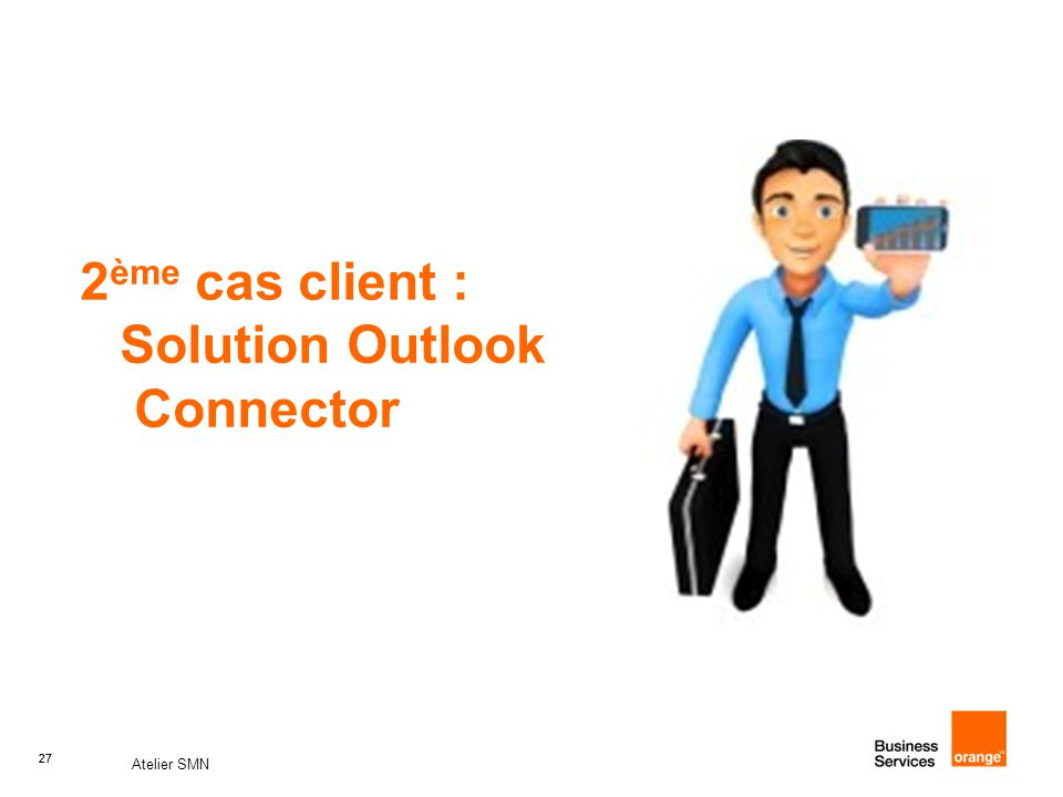 2ème cas client : Solution Outlook Connector