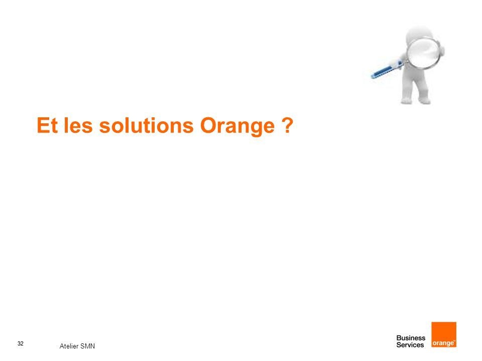 Et les solutions Orange