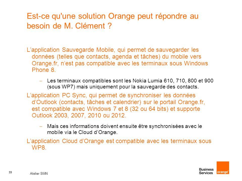 Est-ce qu une solution Orange peut répondre au besoin de M. Clément