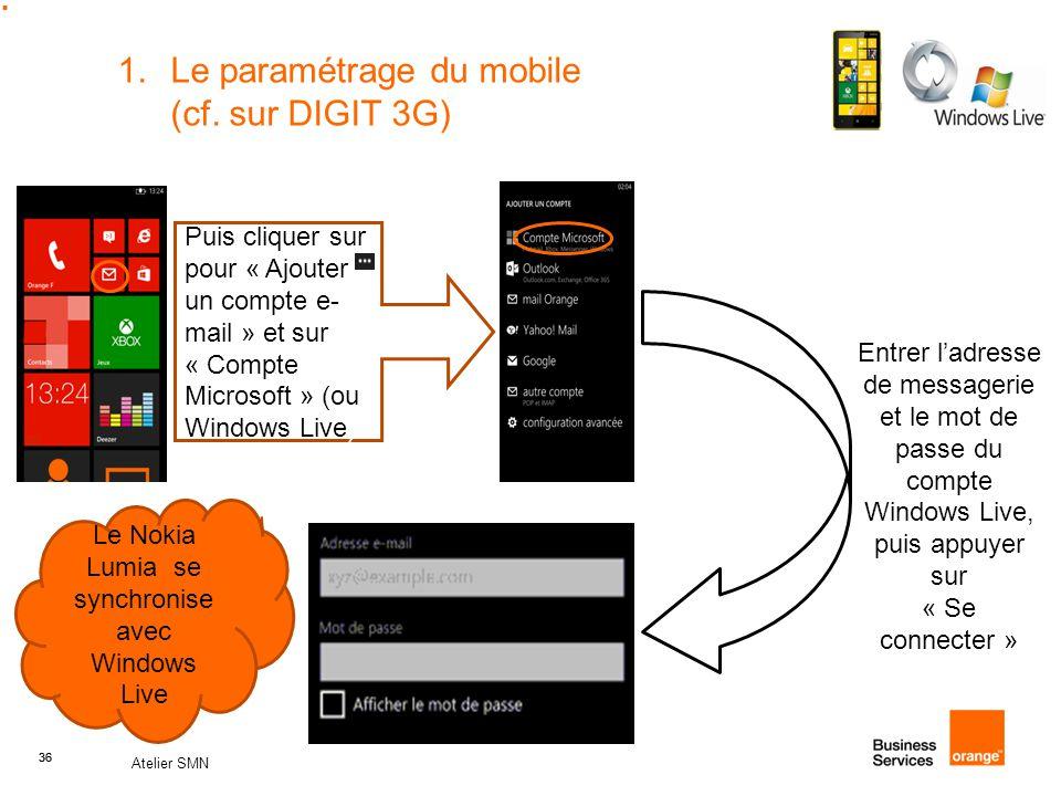 Le paramétrage du mobile (cf. sur DIGIT 3G)