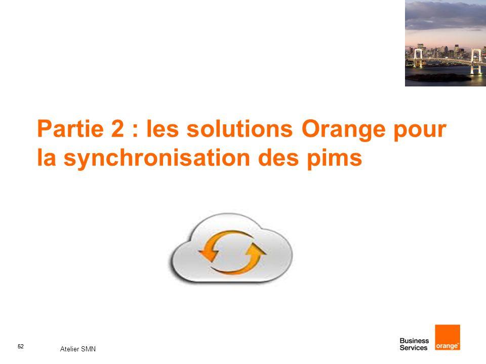 Partie 2 : les solutions Orange pour la synchronisation des pims