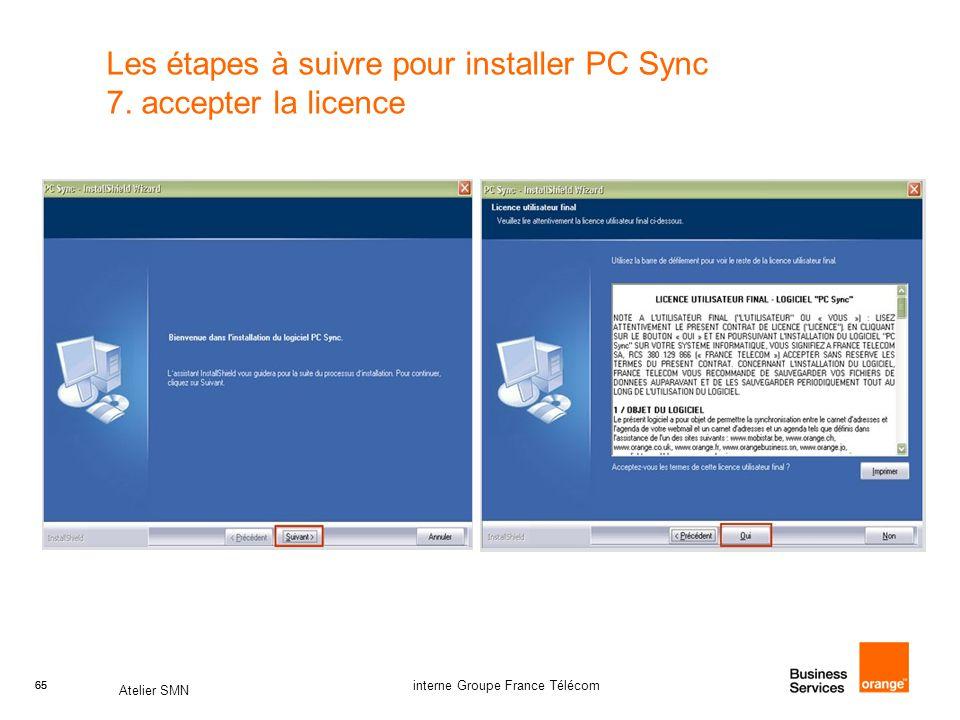 Les étapes à suivre pour installer PC Sync 7. accepter la licence