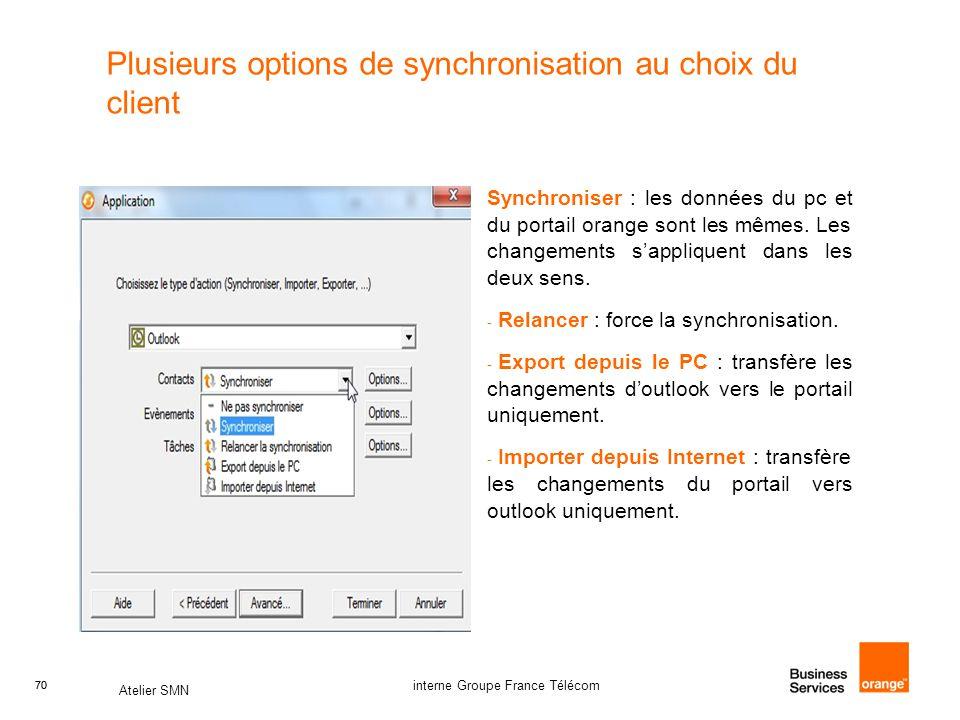 Plusieurs options de synchronisation au choix du client