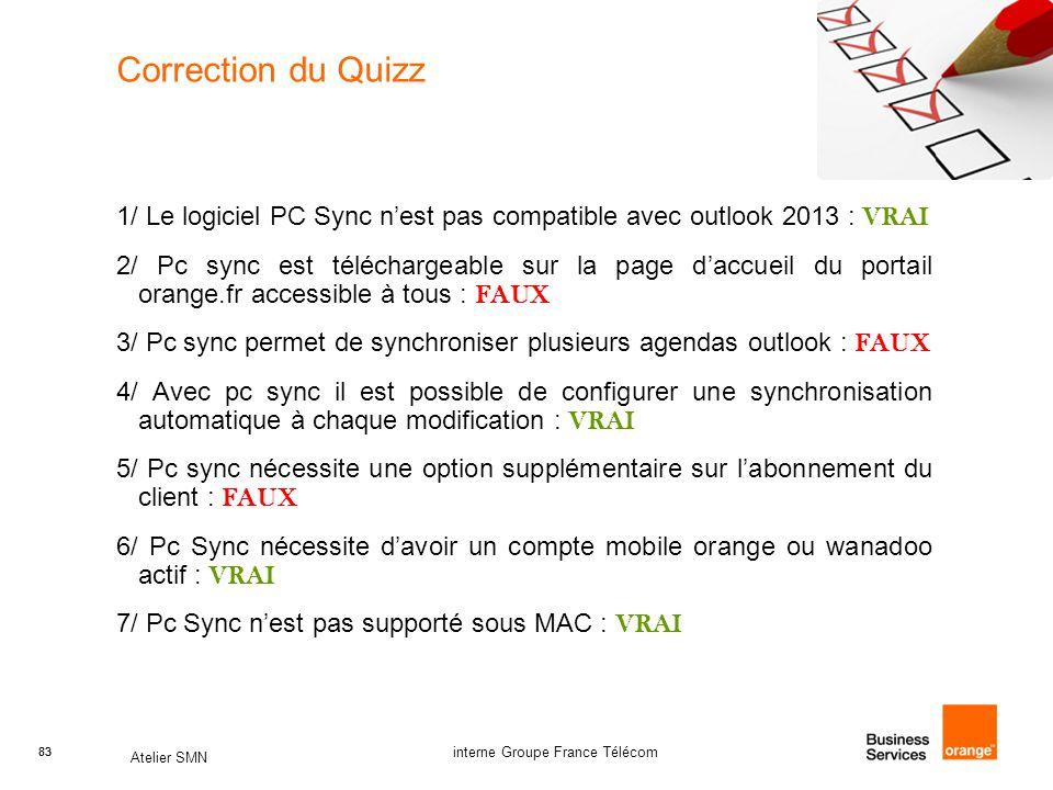 Correction du Quizz 1/ Le logiciel PC Sync n'est pas compatible avec outlook 2013 : VRAI.