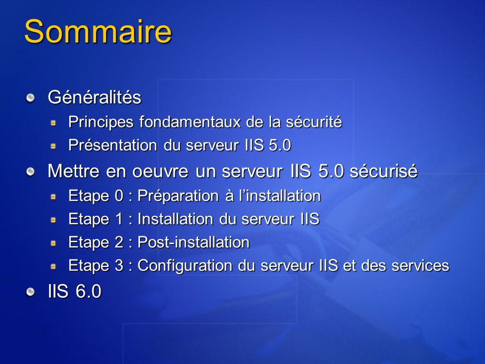 Sommaire Généralités Mettre en oeuvre un serveur IIS 5.0 sécurisé