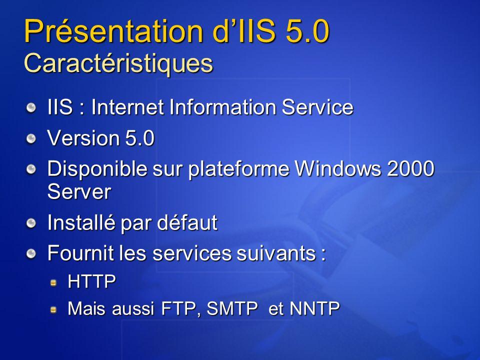 Présentation d'IIS 5.0 Caractéristiques