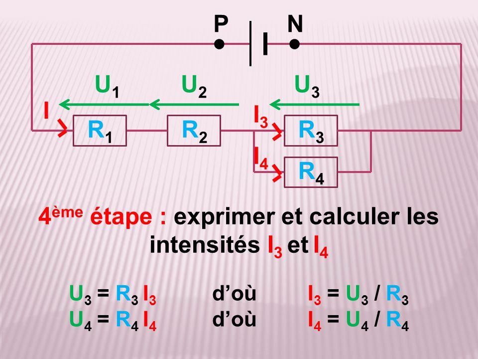 4ème étape : exprimer et calculer les intensités I3 et I4