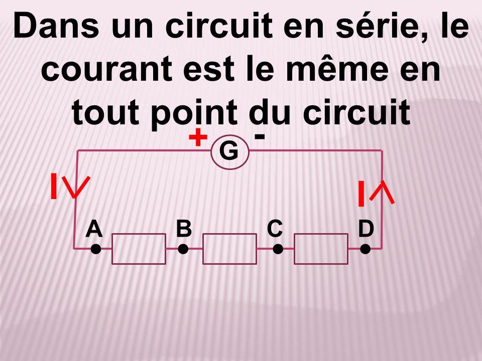 Dans un circuit en série, le courant est le même en tout point du circuit