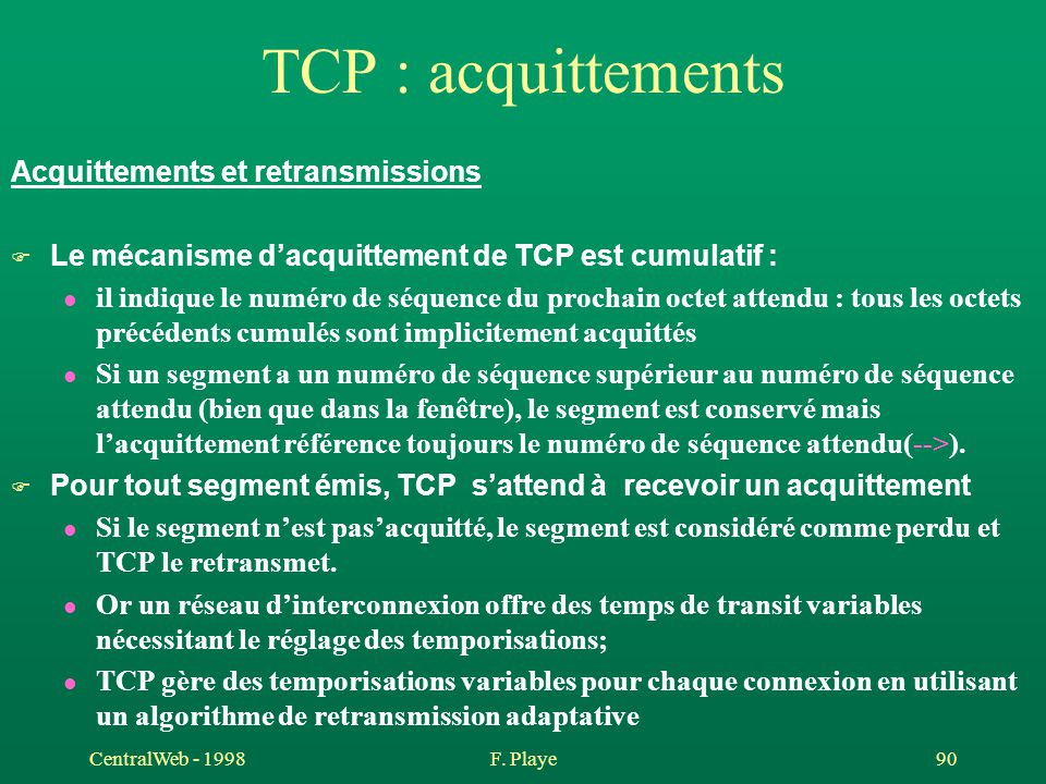TCP : acquittements Acquittements et retransmissions