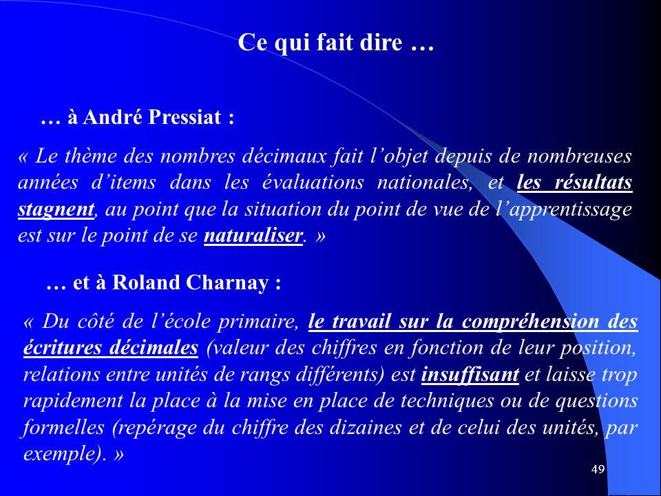 Ce qui fait dire … … à André Pressiat :