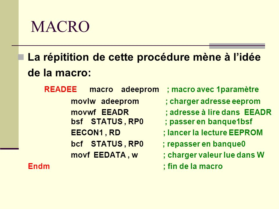 MACRO La répitition de cette procédure mène à l'idée de la macro: