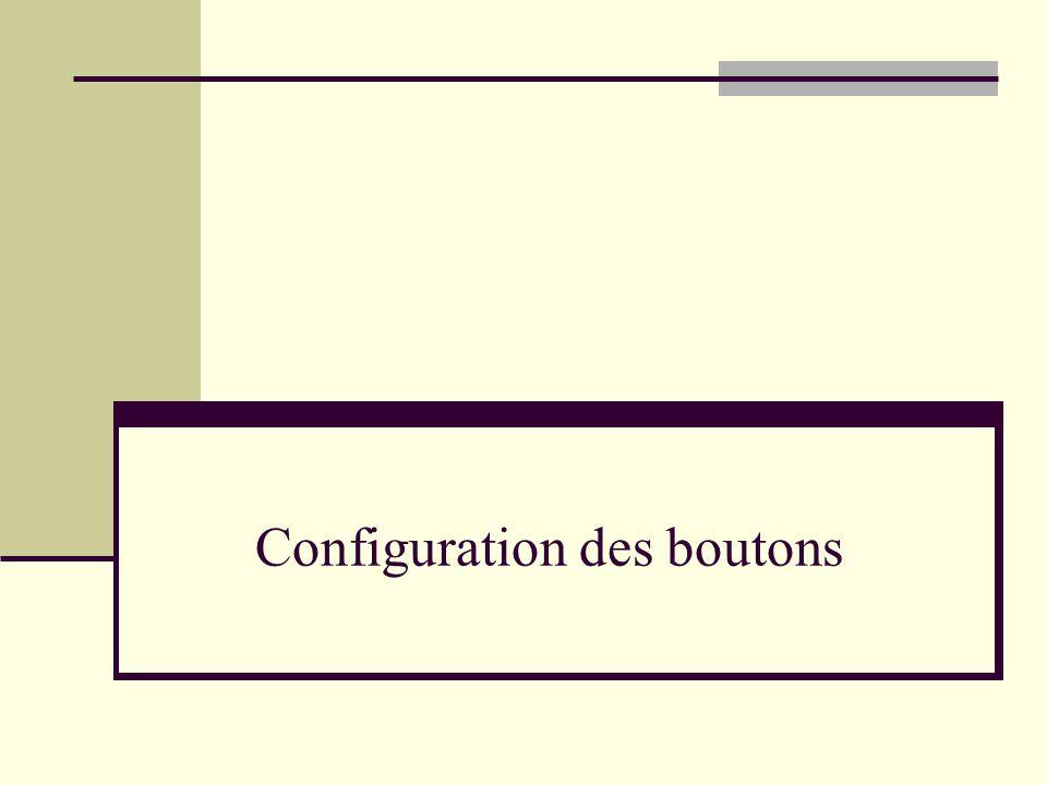 Configuration des boutons