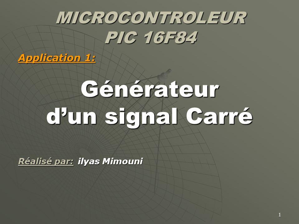 Générateur d'un signal Carré MICROCONTROLEUR PIC 16F84 Application 1: