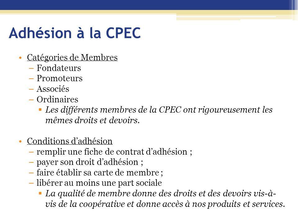 Adhésion à la CPEC Catégories de Membres Fondateurs Promoteurs