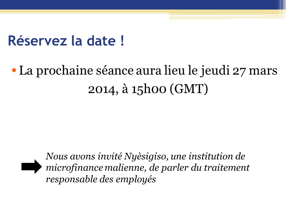 La prochaine séance aura lieu le jeudi 27 mars 2014, à 15h00 (GMT)