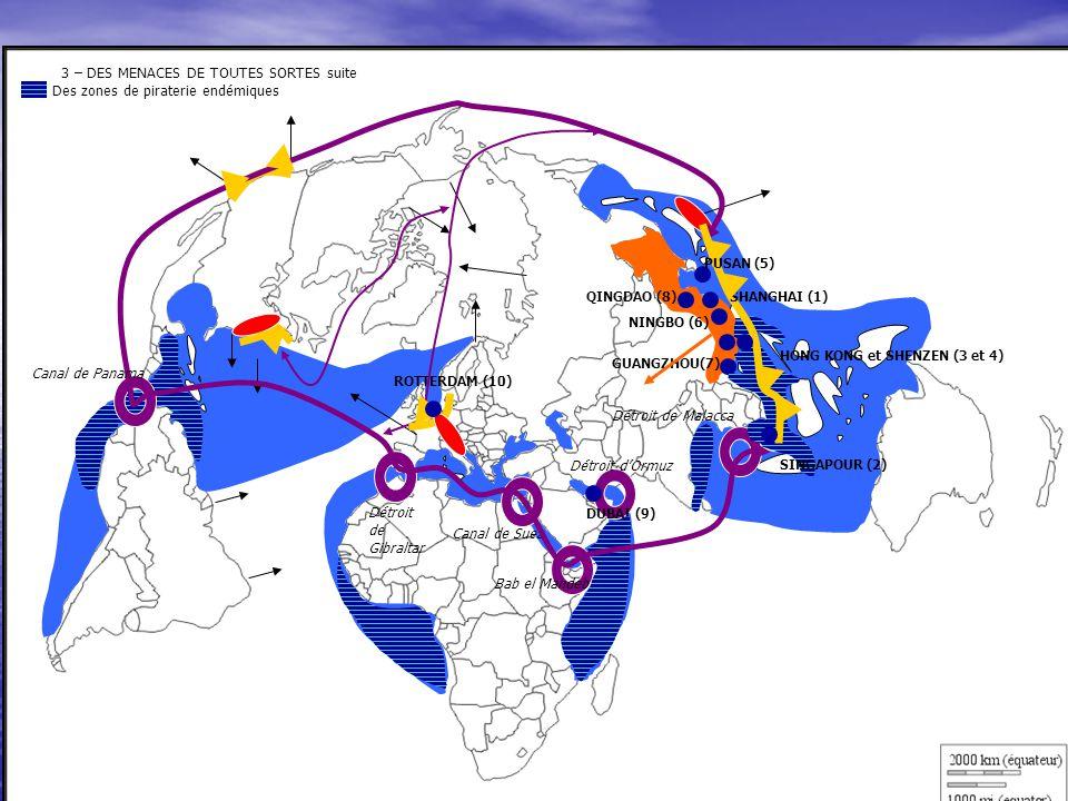 3 – DES MENACES DE TOUTES SORTES suite Des zones de piraterie endémiques