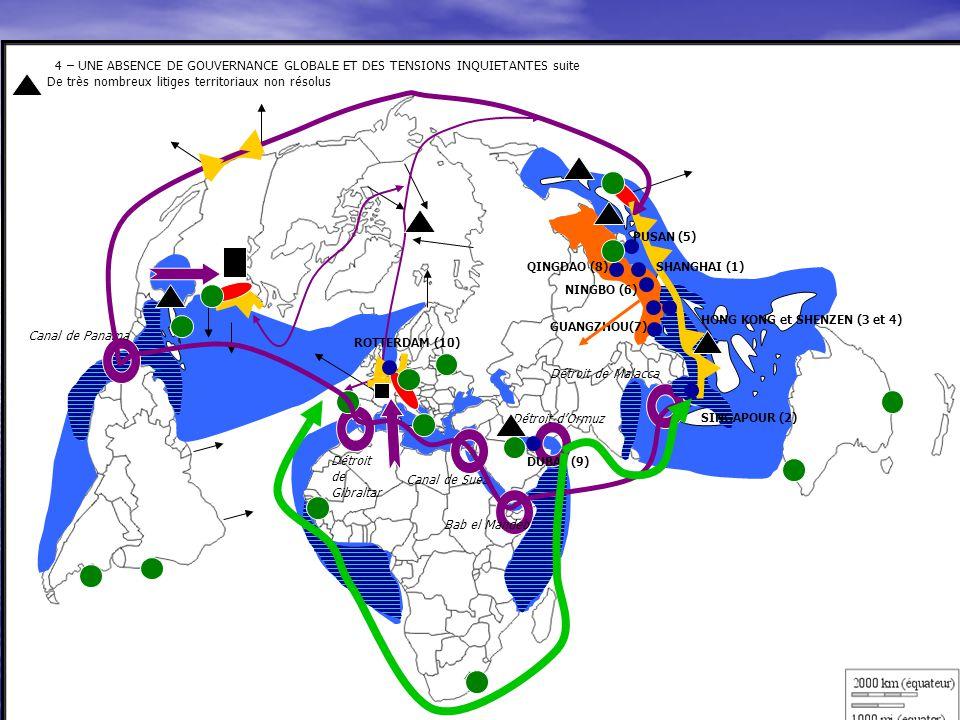 4 – UNE ABSENCE DE GOUVERNANCE GLOBALE ET DES TENSIONS INQUIETANTES suite De très nombreux litiges territoriaux non résolus