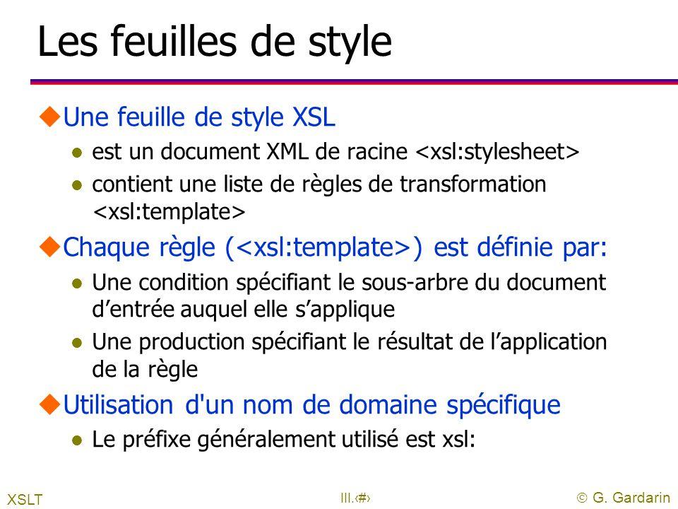 Les feuilles de style Une feuille de style XSL