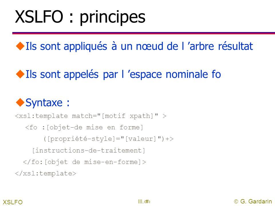 XSLFO : principes Ils sont appliqués à un nœud de l 'arbre résultat