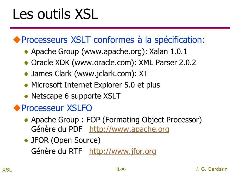 Les outils XSL Processeurs XSLT conformes à la spécification: