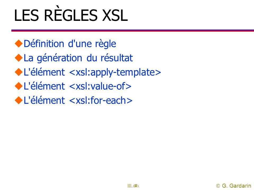LES RÈGLES XSL Définition d une règle La génération du résultat