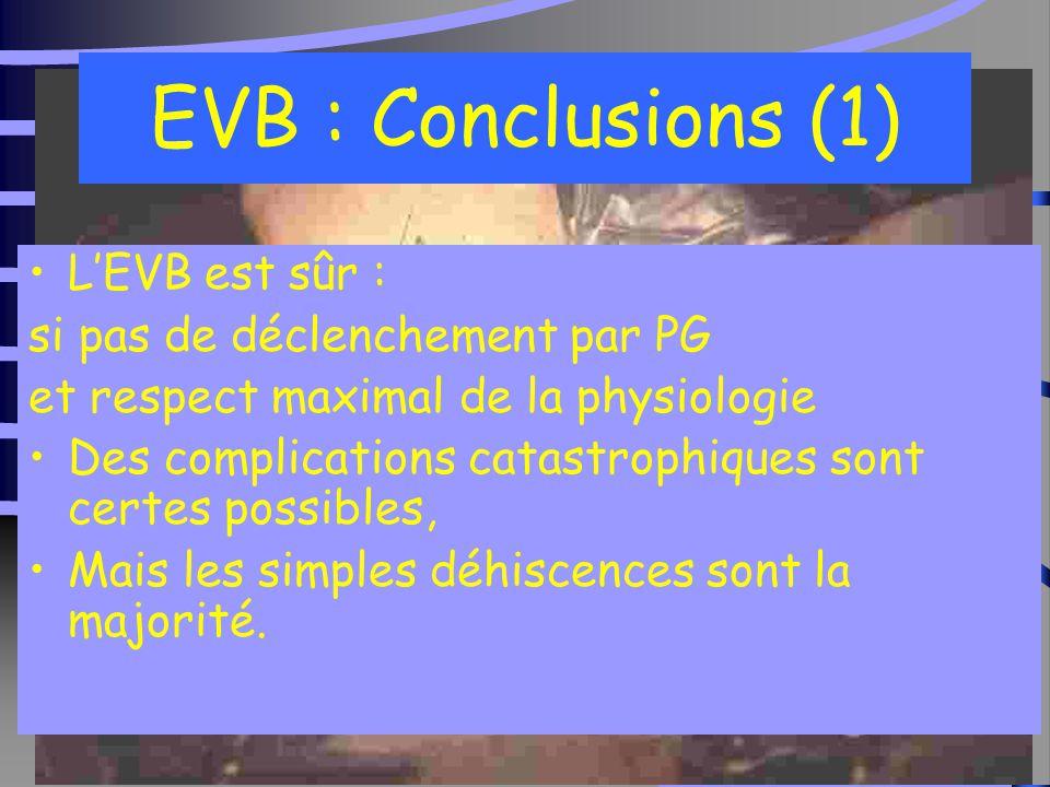 EVB : Conclusions (1) L'EVB est sûr : si pas de déclenchement par PG