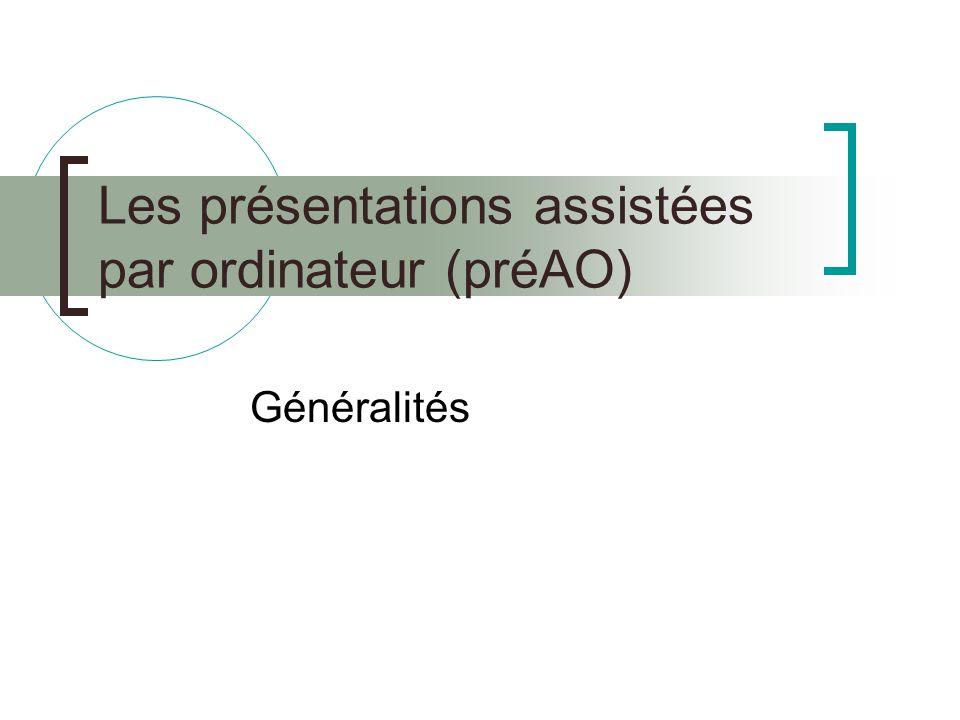 Les présentations assistées par ordinateur (préAO)