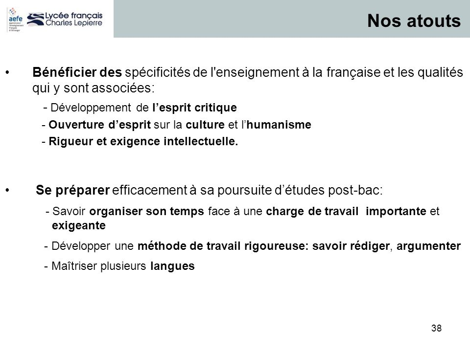 Nos atouts Bénéficier des spécificités de l enseignement à la française et les qualités qui y sont associées: