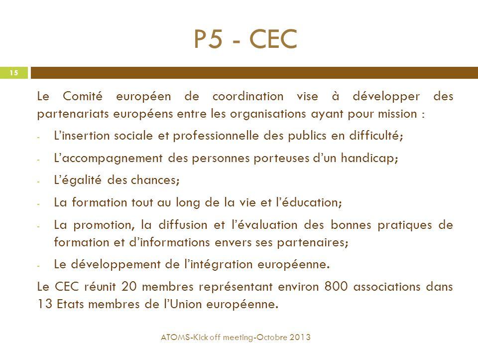 P5 - CEC Le Comité européen de coordination vise à développer des partenariats européens entre les organisations ayant pour mission :