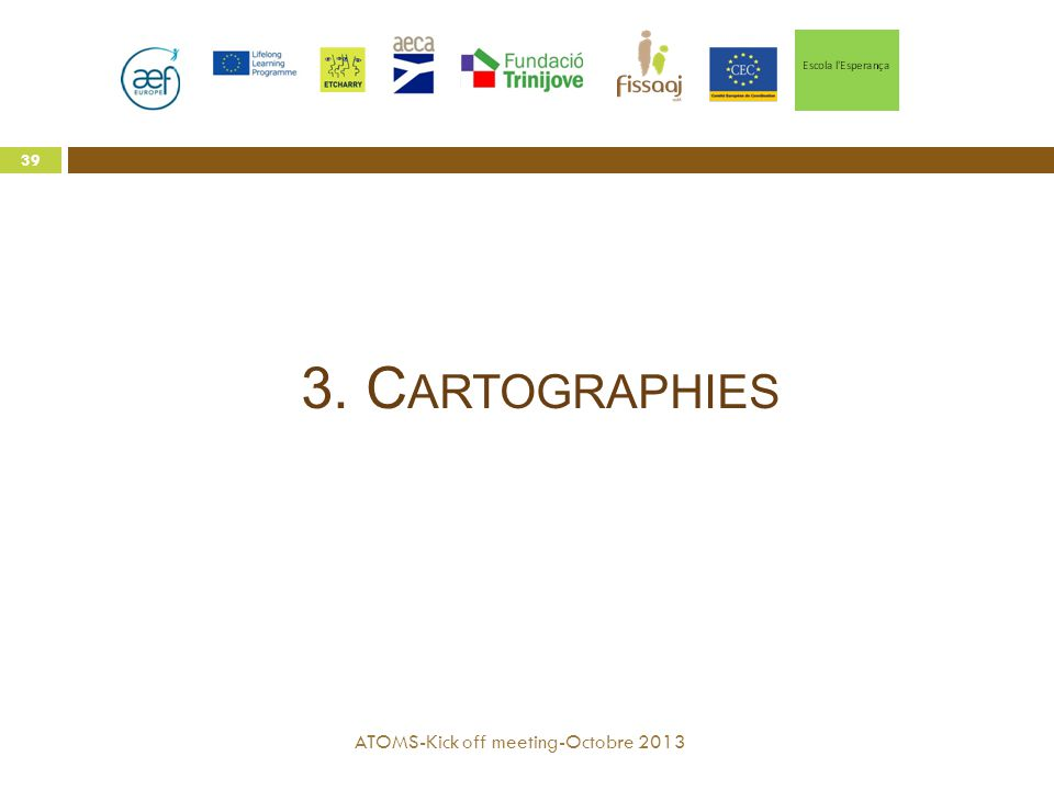 3. Cartographies ATOMS-Kick off meeting-Octobre 2013