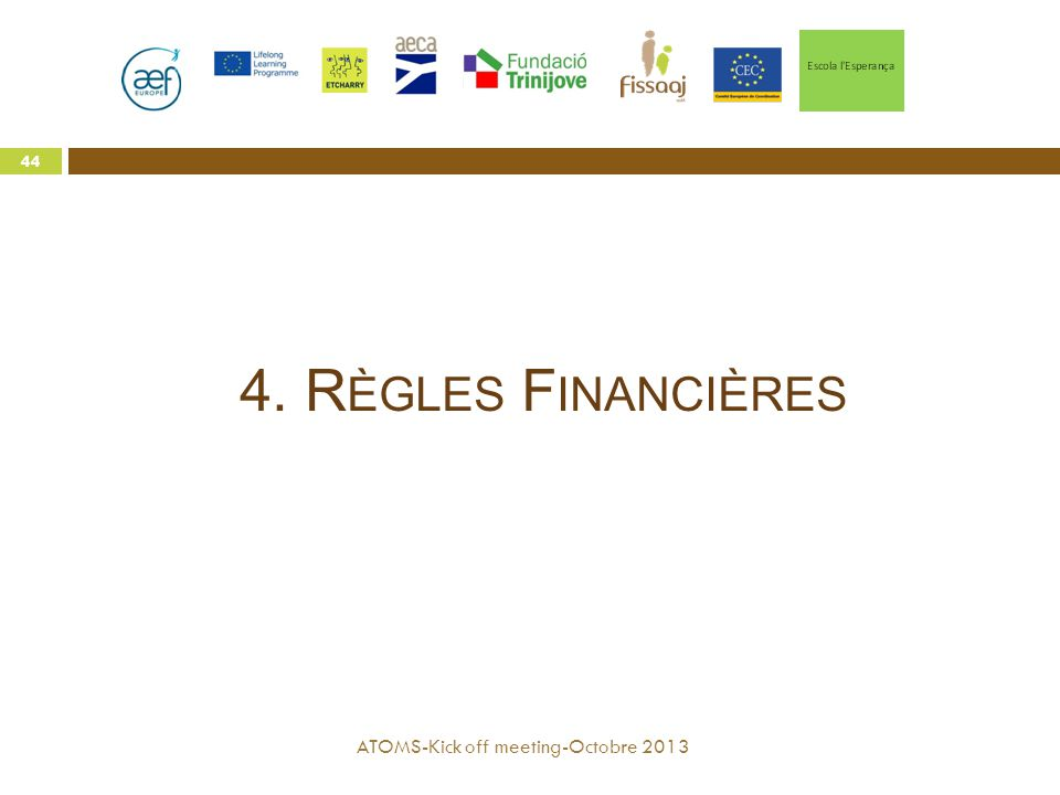 4. Règles Financières ATOMS-Kick off meeting-Octobre 2013