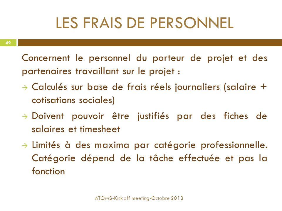 LES FRAIS DE PERSONNEL Concernent le personnel du porteur de projet et des partenaires travaillant sur le projet :