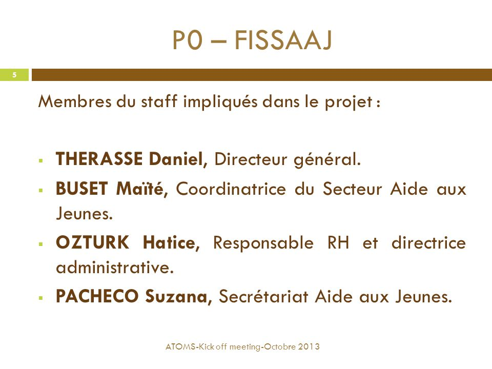 P0 – FISSAAJ THERASSE Daniel, Directeur général.