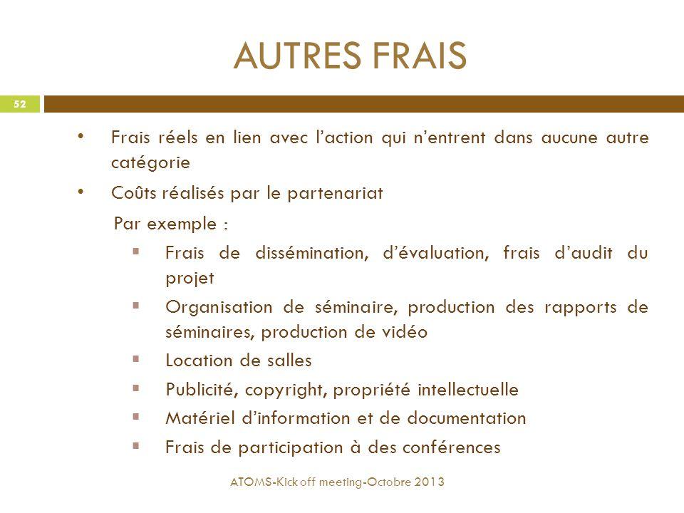 AUTRES FRAIS Frais réels en lien avec l'action qui n'entrent dans aucune autre catégorie. Coûts réalisés par le partenariat.